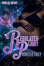 Regulated Planet by Rinelle Grey