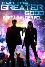 For the Greater Good by Greta van der Rol