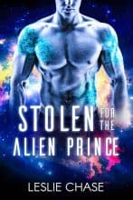 Stolen for the Alien Prince by Leslie Chase