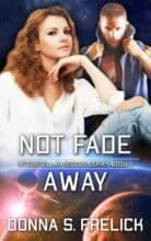 Not Fade Away by Donna S. Frelick
