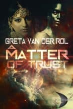 A Matter of Trust by Greta van der Rol
