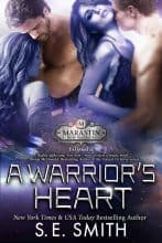 A Warrior's Heart by S. E. Smith