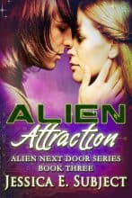 Alien Attraction by Jessica E. Subject