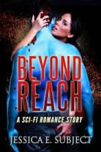 Beyond Reach by Jessica E. Subject