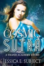 Cosmic Sutra by Jessica E. Subject