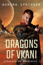 Dragons of Vkani by Aurora Springer