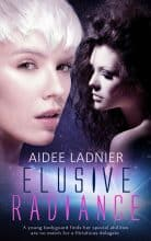 Elusive Radiance by Aidee Ladnier