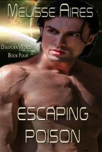 Escaping Poison by Melisse Aires