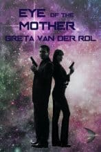 Eye of the Mother by Greta van der Rol