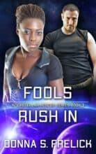 Fools Rush In by Donna S. Frelick