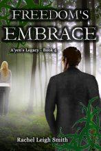 Freedom's Embrace by Rachel Leigh Smith