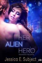Her Alien Hero by Jessica E. Subject