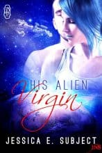 His Alien Virgin by Jessica E. Subject