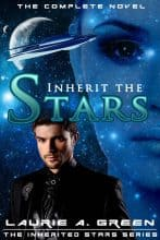 Inherit the Stars (Complete Novel) by Laurie A. Green