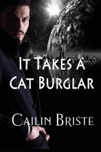 It Takes a Cat Burglar by Cailin Briste