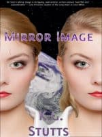 Mirror Image by K. G. Stutts