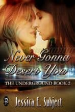 Never Gonna Desert You by Jessica E. Subject