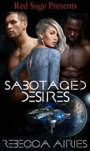 Sabotaged Desires by Rebecca Airies