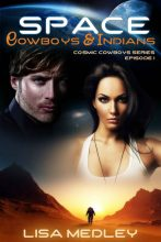 Space Cowboys & Indians by Lisa Medley