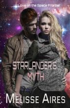 Starlander's Myth by Melisse Aires