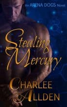 Stealing Mercury by Charlee Allden