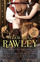 Steam Me Up, Rawley by Angela Quarles