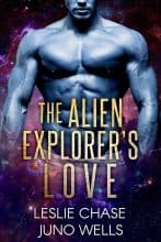 The Alien Explorer's Love by Leslie Chase and Juno Wells