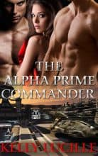 The Alpha Prime Commander by Kelly Lucille