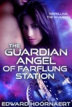 The Guardian Angel of Farflung Station by Edward Hoornaert