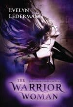 The Warrior Woman by Evelyn Lederman