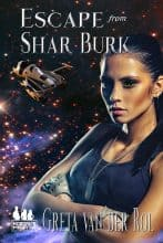 Escape from Shar Burk by Greta van der Rol