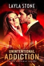 Unintentional Addiction by Layla Stone