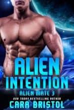 Alien Intention by Cara Bristol