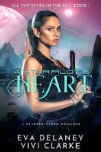 A Star Pilot's Heart by Eva Delaney and Vivi Clarke