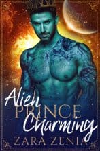 Alien Prince Charming by Zara Zenia