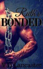 Ruth's Bonded by V. C. Lancaster