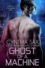 Ghost Of A Machine by Cynthia Sax