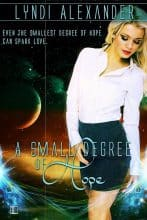 A Small Degree of Hope by Lyndi Alexander