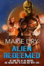 Alien Redeemed by Marie Dry
