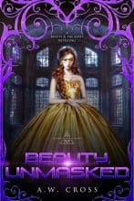 Beauty, Unmasked by A. W. Cross