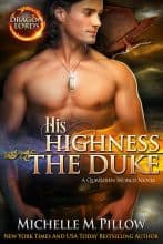 His Highness The Duke by Michelle M. Pillow