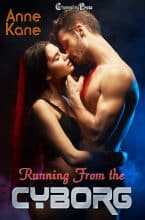 Running from the Cyborg by Anne Kane