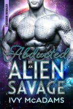 Abducted by an Alien Savage by Ivy McAdams