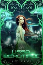 Lissa, Beautiful by A.W. Cross