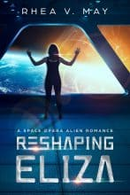 Reshaping Eliza by Rhea V. May