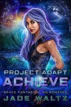 Project: Adapt – Achieve by Jade Waltz