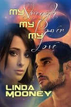 My Strength, My Power, My Love by Linda Mooney