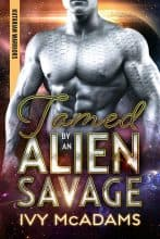 Tamed by an Alien Savage by Ivy McAdams