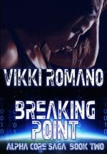 Breaking Point by Vikki Romano