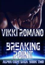 Breaking Point by Vikki Romano